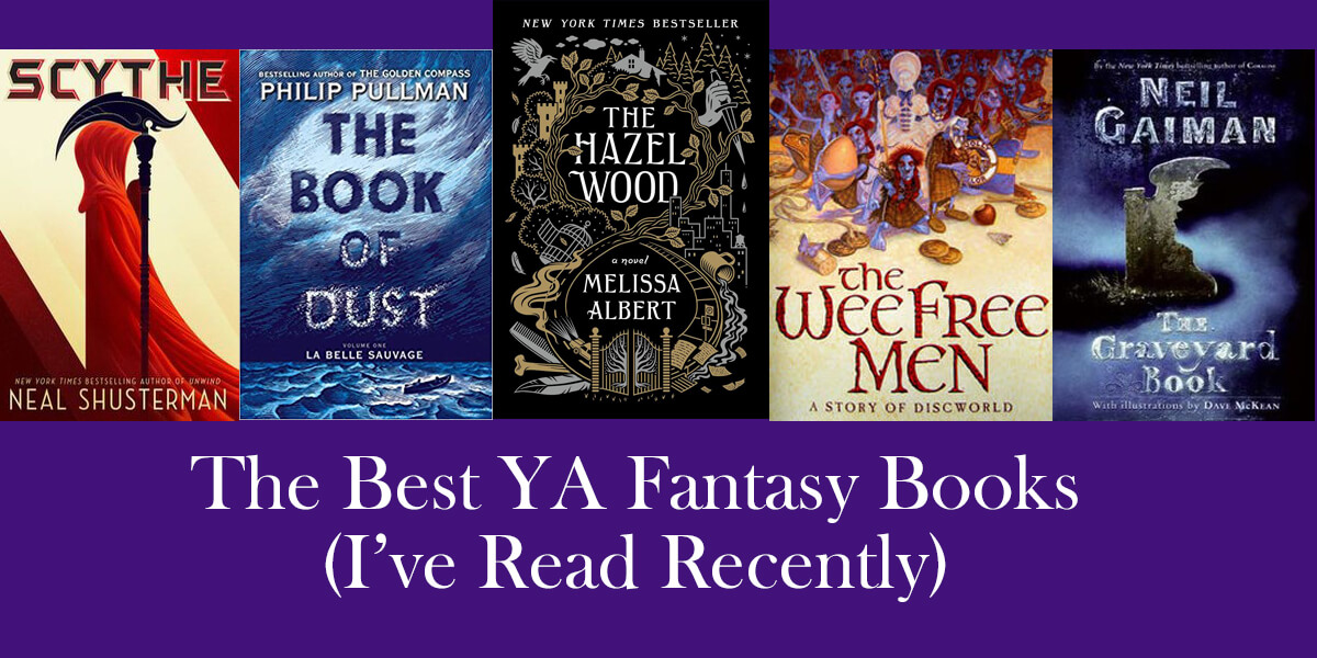 The Best YA Fantasy Books I've Read (recently)
